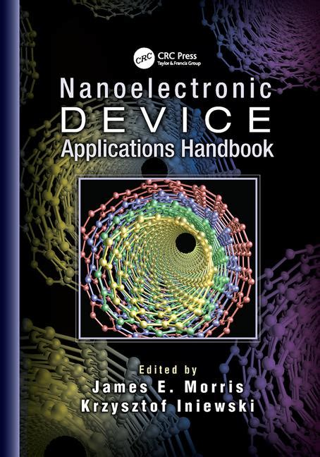 nanoelectronic device applications handbook devices circuits and systems books nanoelectronic device applications handbook crc press book