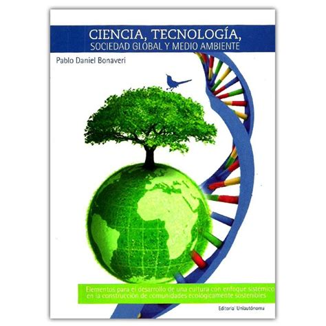 ciencia tecnologia sustentabilidad medio ambiente etc comprar libro ciencia tecnolog 237 a sociedad global y medio