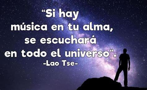 i si estigussim en si hay m 250 sica en tu alma se escuchar 225 en todo el universo laotse pensamientos y frases