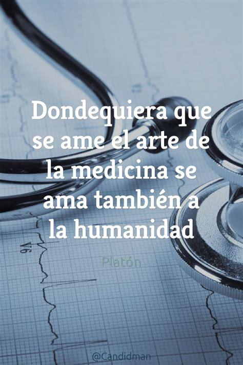 imagenes inspiradoras de medicina dondequiera que se ame el arte de la medicina se ama