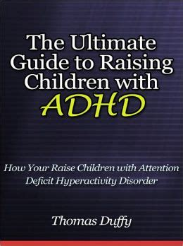 the best the ultimate guide to raising a healthy lovin books the ultimate guide to raising children with adhd how