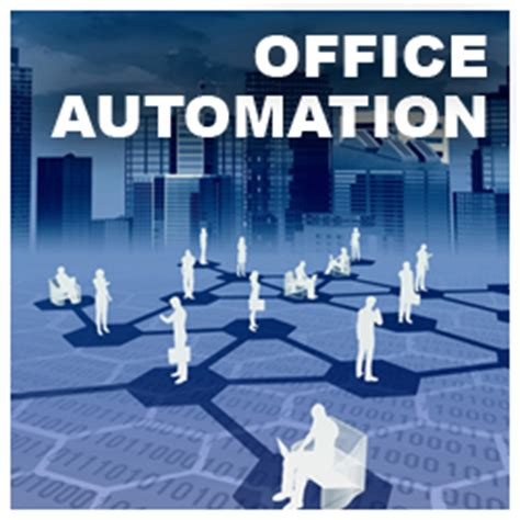 Office Automation Office Automation The Ideal Tool To Speed Up Office Work