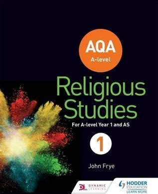 aqa religious studies a2 aqa a level religious studies year 1 including as john frye 9781471873959