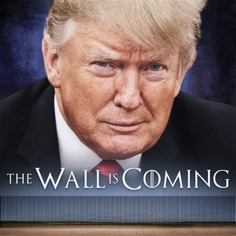 trumps game  thrones border wall meme