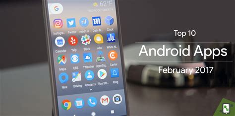 top apps for android february 2017 edition of the top 10 best new android apps badootech