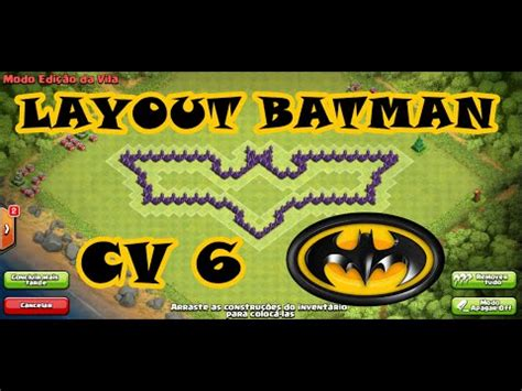 layout batman cv 8 clash of clans layout cv 6 batman layout town hall 6