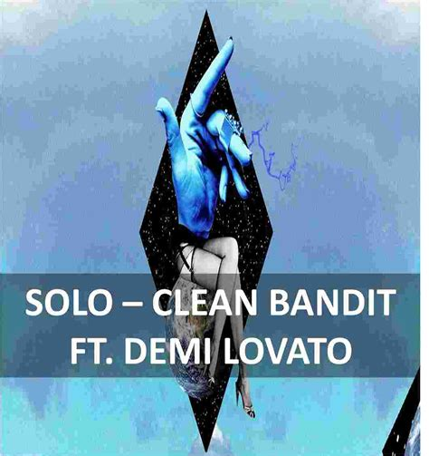 clean bandit feat demi lovato solo lyrics deutsch solo clean bandit ft demi lovato lyrics any songs
