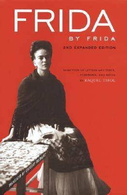 frida kahlo biography review frida by frida by frida kahlo reviews discussion