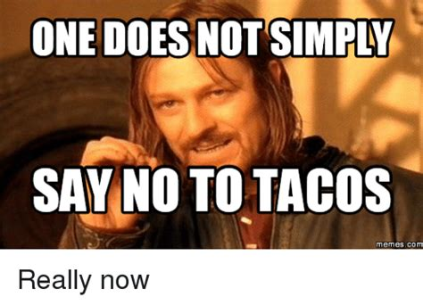 Taco Meme - why not both taco meme not best of the best memes