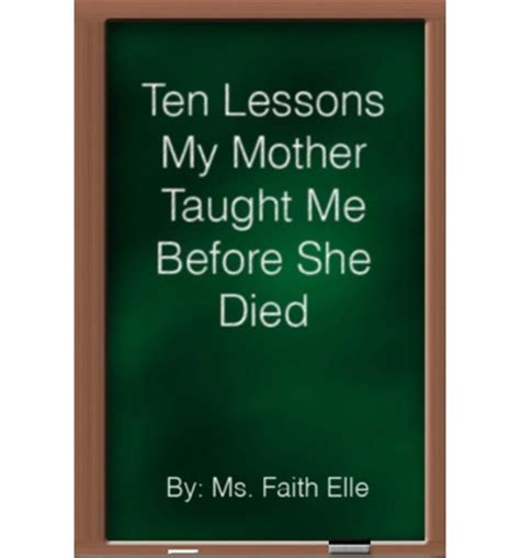 is my she teaches me at home books ten lessons my taught me before she died ms faith