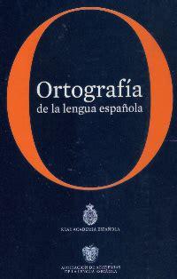 ortografia de la lengua 8467034262 libreriagrafos com 187 ortograf 237 a de la lengua espa 241 ola