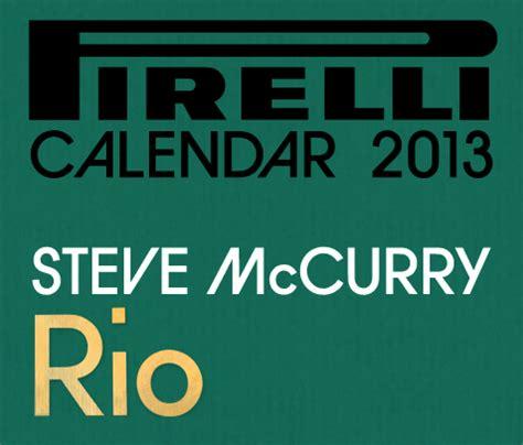Calendrier Pirelli 2013 Steve Mccurry En Charge Du Calendrier Pirelli 2013