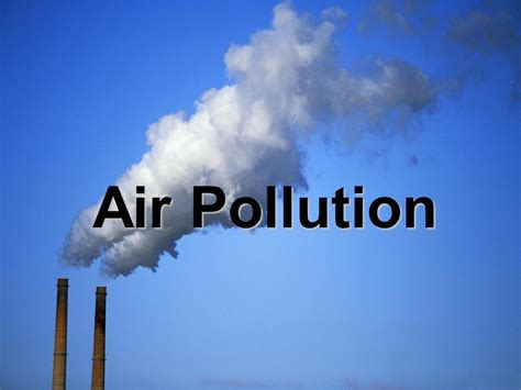 Air Pollution Ppt Video Online Download Air Pollution Ppt Templates Free