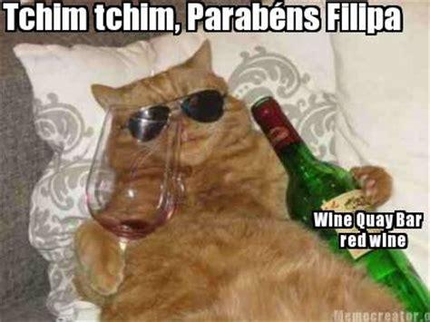Red Wine Meme - meme creator tchim tchim parab 233 ns filipa wine quay bar