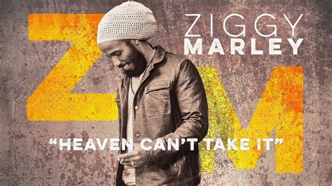 can marley ziggy marley quot heaven can t take it quot w stephen marley