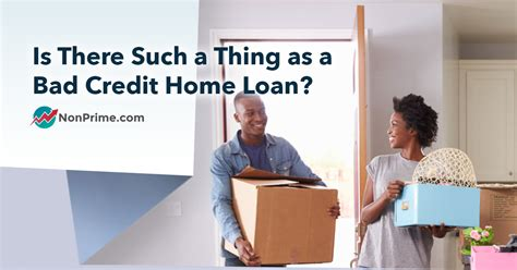 is there such a thing as a bad credit home loan