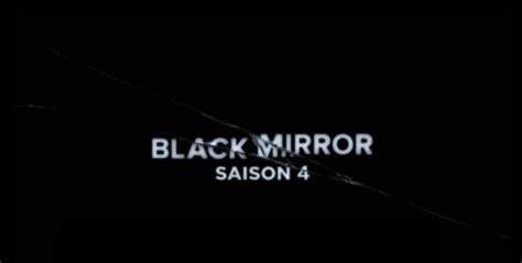 black mirror teaser black mirror saison 4 se d 233 voile dans deux teasers