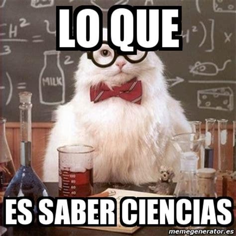 Chemistry Cat Meme Generator - meme chemistry cat lo que es saber ciencias 3308780