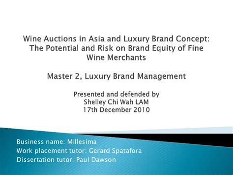 Luxury Brand Management Mba Essec by Mba Thesis Presentation Wine Auction And Brand Equity
