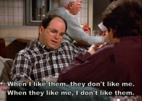 Costanza Meme - dont like me quotes like success