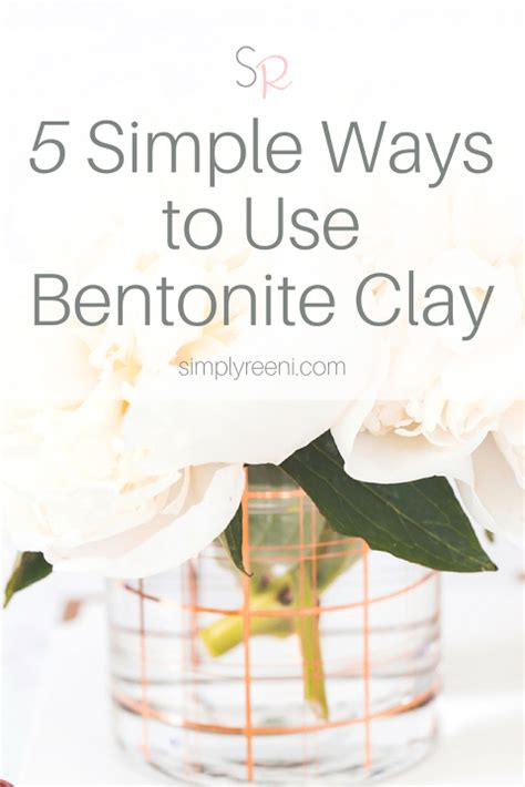 How Do You Use Bentonite Clay For Detox by 5 Simple Ways To Use Bentonite Clay Simply Reeni