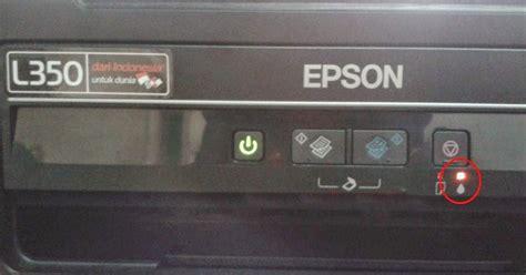 Printer Epson L350 Jakarta lu indikator tinta menyala printer epson l350 syscom indonesia