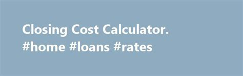 house closing cost calculator 25 best ideas about closing costs on pinterest coldwell