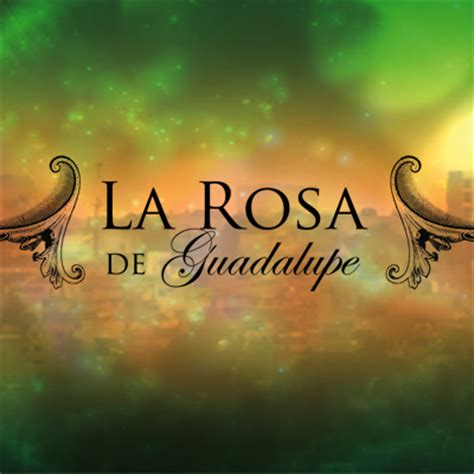 larosa de guadalupe rosa de guadalupe f rosa dguadalupe twitter