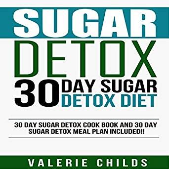 Allintitle 30 Day Detox Diet Plan by 30 Day Sugar Detox Diet Cook Book And Meal