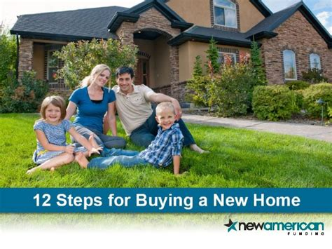 i need a grant to buy a house 12 steps to buying a new home new american funding