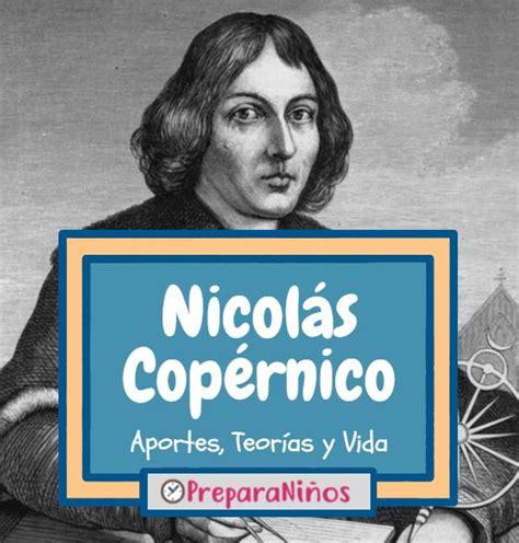 biografia de nicolas menacho nicol 225 s cop 233 rnico biograf 237 a teor 237 a y aportes resumido