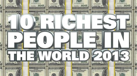 top 10 richest in the world 2013 dianneebue s top 10 richest in the world 2013