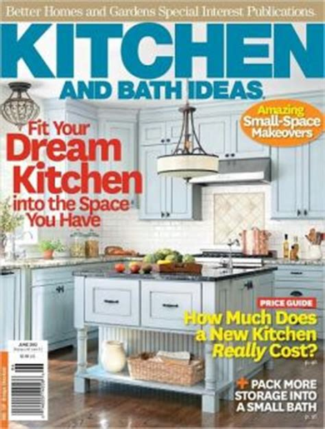better homes and gardens kitchen ideas better homes and gardens kitchen and bath ideas june