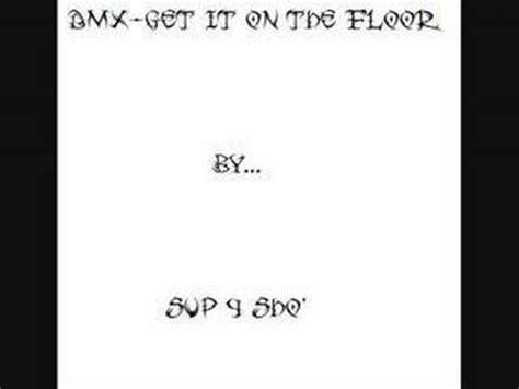 Dmx Get It On The Floor by Dmx Get It On The Floor Remix