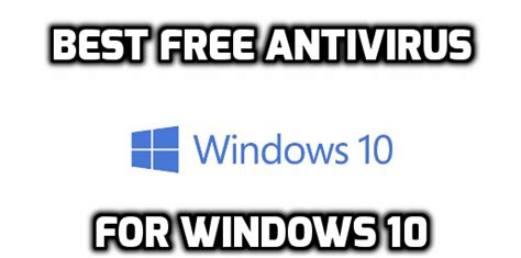 free full version of antivirus for windows 10 best free antivirus for windows 10 download