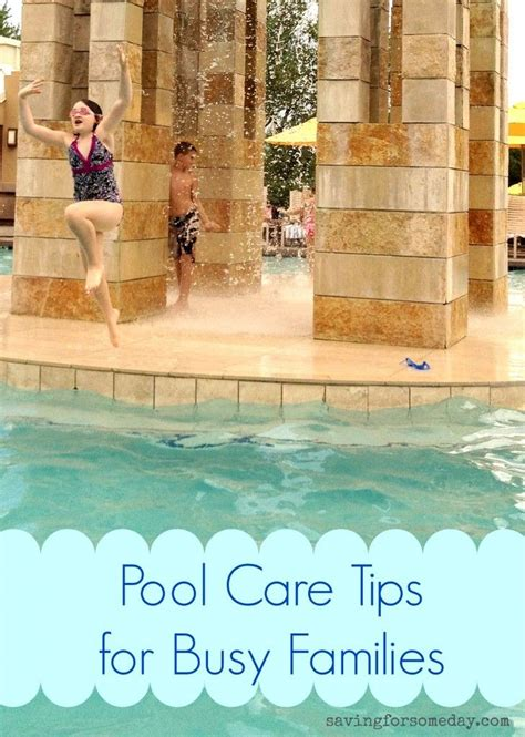 pool cleaning tips pool care tips for busy families brought to you by the