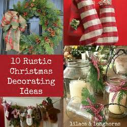 10 rustic christmas decorating ideas lilacs and longhornslilacs and