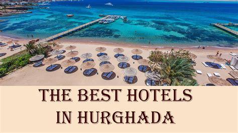 hurghada best hotels the best hotels in hurghada doovi