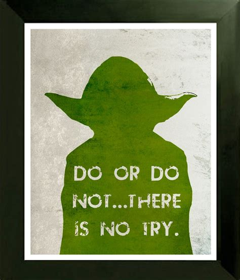 printable yoda quotes star wars yoda movie poster print do or do not there is