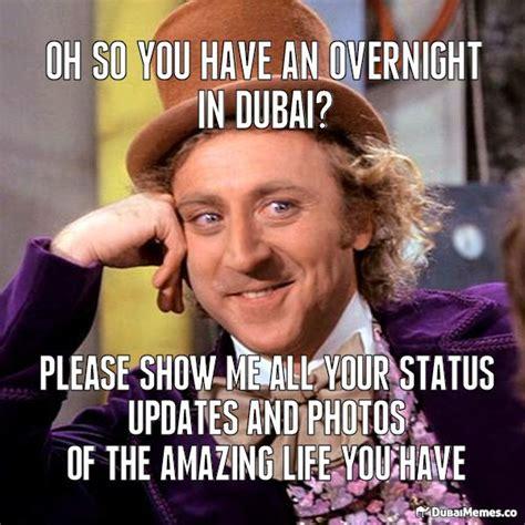 Dubai Memes - oh so you have an overnight in dubai dubai meme dubai