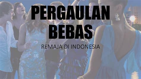 film indonesia tentang pergaulan remaja pergaulan bebas remaja di indonesia