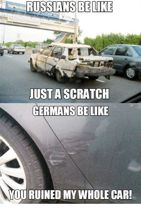 russians be like just a scratch germans be like