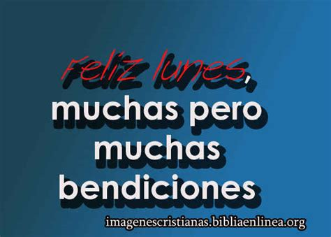 imagenes feliz lunes bendiciones imagen cristiana para tu muro de facebook lunes muchas