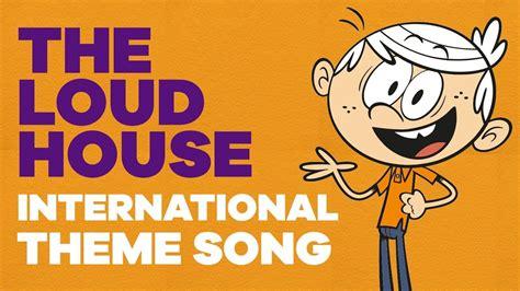 theme song house the loud house international theme song the loud house