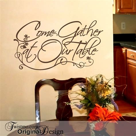 dining room wall stickers vinyl wall decal come gather at our table wall words by twistmo