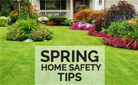 spring home tips spring safety tips seasonal reminders for your home