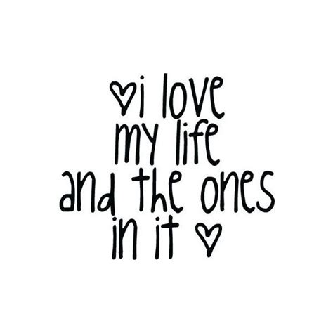 my life on the i love my life and the ones in it www pixshark com images galleries with a bite