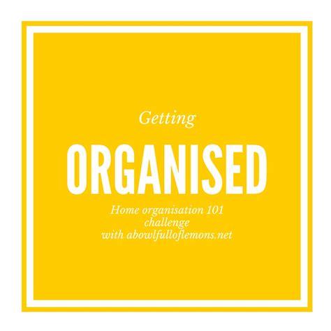 Get Organised by Home Organisation 101 Craftyguider