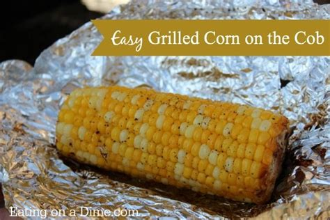 how to grill corn on the cob eating on a dime