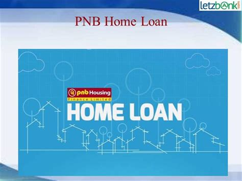 pnb housing loan get pnb home loan at lowest roi at letzbank authorstream